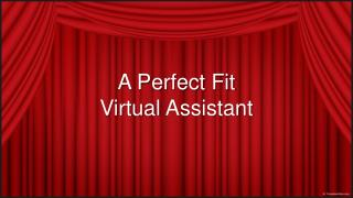 A Perfect Fit Virtual Assistant