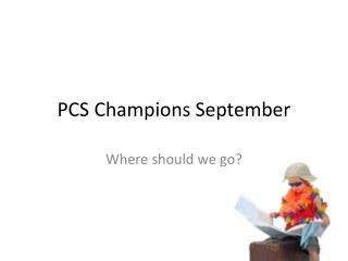 PCS Champions September