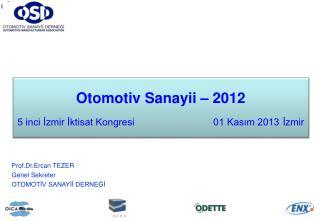 Otomotiv Sanayii – 2012 5 inci İzmir İktisat Kongresi        01 Kasım 2013İzmir
