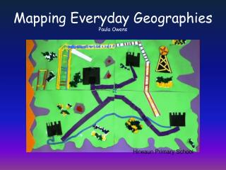 Mapping Everyday Geographies Paula Owens