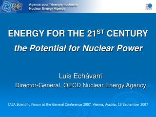 ENERGY FOR THE 21 ST  CENTURY the Potential for Nuclear Power