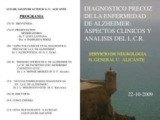 DIAGNOSTICO PRECOZ DE LA ENFERMEDAD DE ALZHEIMER: ASPECTOS CLINICOS Y ANALISIS DEL L.C.R.