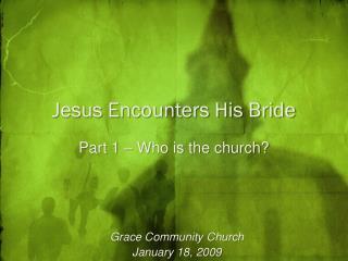 Jesus Encounters His Bride