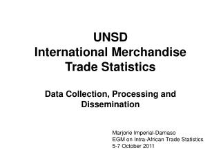 UNSD International Merchandise Trade Statistics Data Collection, Processing and Dissemination