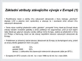 Základní atributy stávajícího vývoje v Evropě (1)