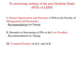 To structuring (tuning) of the post Graduate Study (PGS) of LEFIS