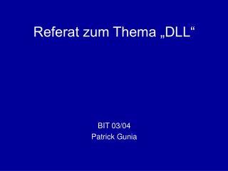 "Referat zum Thema ""DLL"""