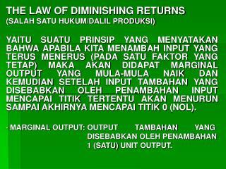 THE LAW OF DIMINISHING RETURNS (SALAH SATU HUKUM/DALIL PRODUKSI)