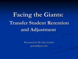 Facing the Giants: Transfer Student Retention and Adjustment
