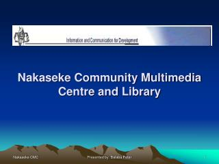 Nakaseke Community Multimedia Centre and Library