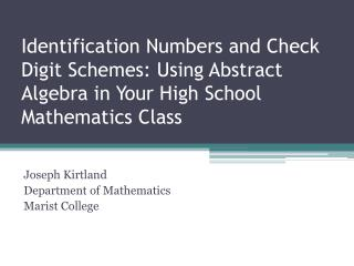 Joseph Kirtland Department of Mathematics Marist College