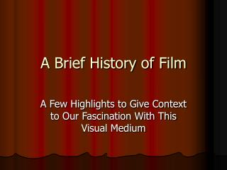 A Brief History of Film
