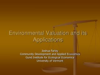 Environmental Valuation and its Applications