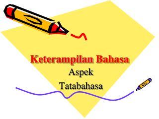Keterampilan Bahasa