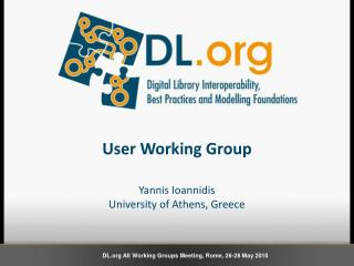 User Working Group Yannis Ioannidis University of Athens, Greece
