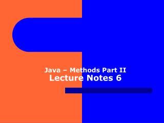 Java � Methods Part II Lecture Notes 6