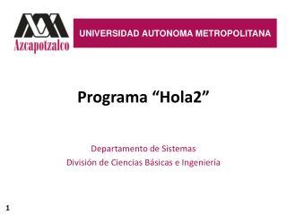 "Programa ""Hola2"""