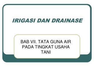 IRIGASI DAN DRAINASE