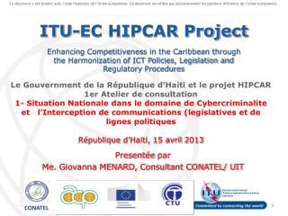 Le  Gouvernment  de la  République d'Haiti et le  projet  HIPCAR  1er Atelier de consultation