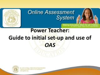 Power Teacher:  Guide to initial set-up and use of  OAS