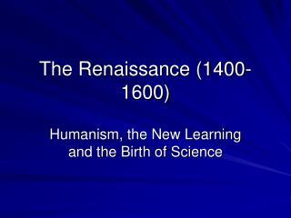 The Renaissance (1400-1600)