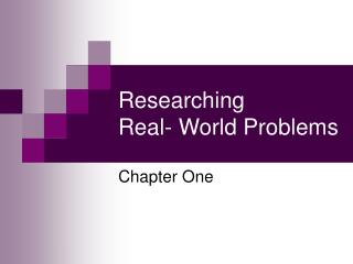 Researching  Real- World Problems