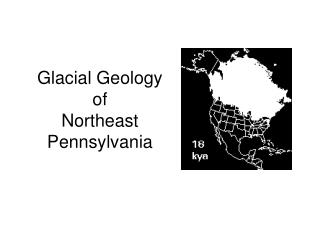Glacial Geology of Northeast Pennsylvania