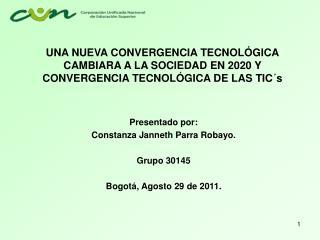 Presentado por: Constanza Janneth Parra Robayo. Grupo 30145 Bogotá, Agosto 29 de 2011.