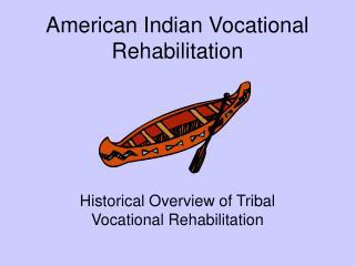 American Indian Vocational Rehabilitation