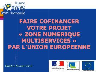 FAIRE COFINANCER VOTRE PROJET «ZONE NUMERIQUE MULTISERVICES» PAR L'UNION EUROPEENNE