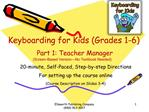 Keyboarding for Kids Grades 1-6   Part 1: Teacher Manager Screen-Based Version No Textbook Needed