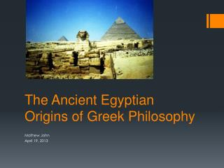 The Ancient Egyptian Origins of Greek Philosophy