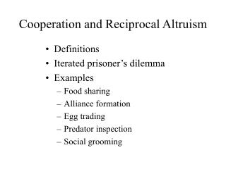 Cooperation and Reciprocal Altruism