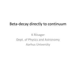 Beta-decay directly to continuum