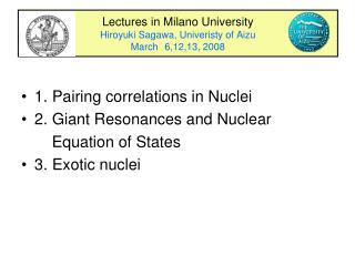 Lectures in Milano University Hiroyuki Sagawa, Univeristy of Aizu March 6,12,13, 2008