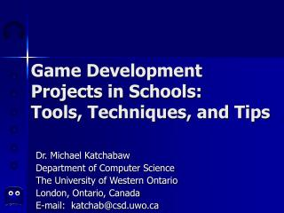 Game Development  Projects in Schools:  Tools, Techniques, and Tips