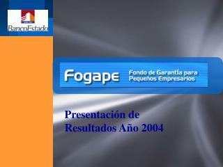 Presentación de Resultados Año 2004