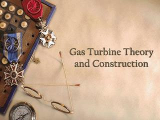 Gas Turbine Theory and Construction