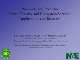 Prospects and Perils for  Urban Forestry and Ecosystem Services:  Applications and Research