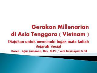Gerakan  Millenarian  di  Asia Tenggara ( Vietnam )