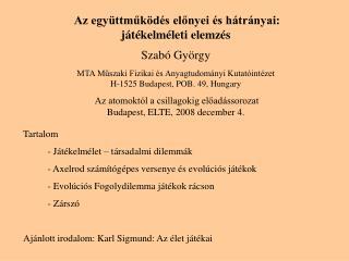 Az együttműködés előnyei és hátrányai: játékelméleti elemzés Szabó György