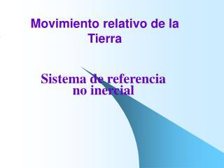 Movimiento  relativo de la Tierra