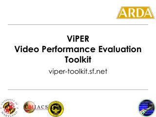 ViPER Video Performance Evaluation Toolkit
