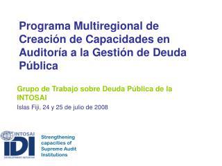 Programa Multiregional de Creación de Capacidades en Auditoría a la Gestión de Deuda Pública