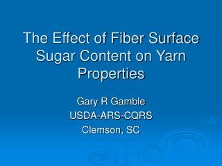 The Effect of Fiber Surface Sugar Content on Yarn Properties