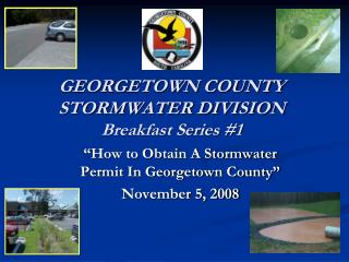 GEORGETOWN COUNTY STORMWATER DIVISION Breakfast Series 1