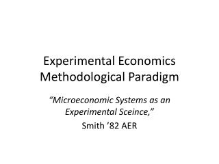 Experimental Economics Methodological Paradigm