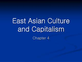 East Asian Culture and Capitalism