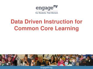 Data Driven Instruction for Common Core Learning