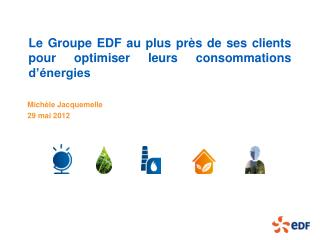 Le Groupe EDF au plus près de ses clients pour optimiser leurs consommations d'énergies